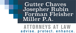 Gutter Chaves Josepher Rubin Forman Fleisher Miller P.A Attorneys at law advise. protect. enhance.